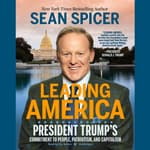 Leading America by  Sean Spicer audiobook