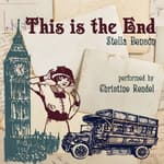 This Is the End by  Stella Benson audiobook