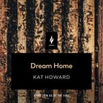 Dream Home by  Kat Howard audiobook