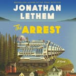 The Arrest by  Jonathan Lethem audiobook