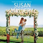 A Fool's Gold Wedding by  Susan Mallery audiobook