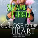 Close to the Heart by  Suzanne Ferrell audiobook