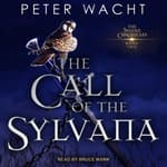 The Call of the Sylvana by  Peter Wacht audiobook