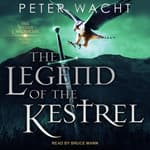 The Legend of the Kestrel by  Peter Wacht audiobook