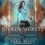 School for Stolen Secrets by  Tara West audiobook