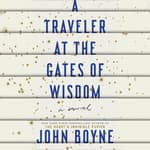 A Traveler at the Gates of Wisdom by  John Boyne audiobook
