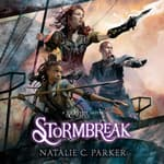 Stormbreak by  Natalie C. Parker audiobook