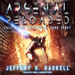 Arsenal Reloaded by  Jeffery H. Haskell audiobook