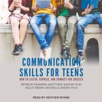 Communication Skills for Teens by  Matthew McKay PhD audiobook