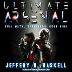 Ultimate Arsenal by  Jeffery H. Haskell audiobook