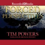 Forced Perspectives by  Tim Powers audiobook
