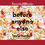 Before Anyone Else by  Leslie Hooton audiobook