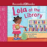 Lola at the Library by  Anna McQuinn audiobook