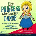 The Princess Who Could Not Dance by  Ruth Plumly Thompson audiobook