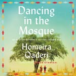 Dancing in the Mosque by  Homeira Qaderi audiobook