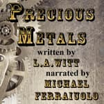 Precious Metals by  L.A. Witt audiobook