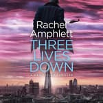 Three Lives Down by  Rachel Amphlett audiobook