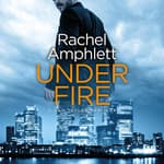 Under Fire by  Rachel Amphlett audiobook