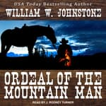 Ordeal of the Mountain Man by  William W. Johnstone audiobook