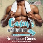 Caden's #Situationship by  Sherelle Green audiobook