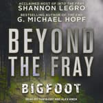 Beyond the Fray by  Shannon LeGro audiobook