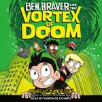 Ben Braver and the Vortex of Doom by  Marcus Emerson audiobook