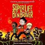 The Super Life of Ben Braver by  Marcus Emerson audiobook