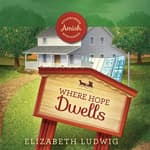 Where Hope Dwells by  Elizabeth Ludwig audiobook