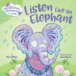 Mindfulness Moments for Kids: Listen Like an Elephant by  Kira Willey audiobook