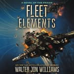 Fleet Elements by  Walter Jon Williams audiobook
