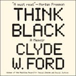 Think Black by  Clyde W. Ford audiobook