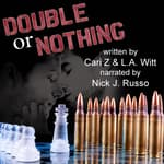 Double or Nothing by  L.A. Witt audiobook