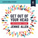 Get Out of Your Head: Audio Bible Studies by  Jennie Allen audiobook