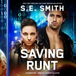 Saving Runt by  S.E. Smith audiobook