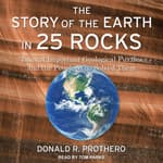 The Story of the Earth in 25 Rocks by  Donald R. Prothero audiobook
