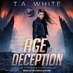 Age of Deception by  T. A. White audiobook