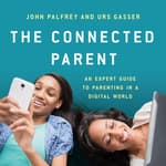 The Connected Parent by  John Palfrey audiobook