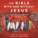 The Bible With and Without Jesus by  Amy-Jill Levine audiobook