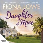 Daughter Of Mine by  Fiona Lowe audiobook