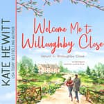 Welcome Me to Willoughby Close by  Kate Hewitt audiobook
