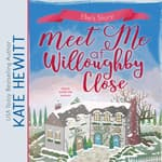 Meet Me at Willoughby Close by  Kate Hewitt audiobook