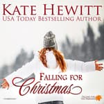 Falling for Christmas by  Kate Hewitt audiobook
