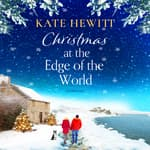 Christmas at the Edge of the World by  Kate Hewitt audiobook