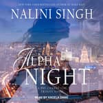 Alpha Night by  Nalini Singh audiobook