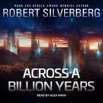 Across a Billion Years by  Robert Silverberg audiobook