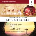 The Case for Christmas/The Case for Easter: Audio Bible Studies by  Lee Strobel audiobook