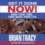 Get it Done Now! by  Brian Tracy audiobook