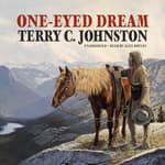 One-Eyed Dream by  Terry C. Johnston audiobook