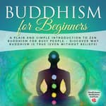 Buddhism for Beginners by  Mindfulness Meditation Institute audiobook