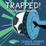 Trapped! by  James Ponti audiobook